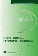 Ken Urai. Fixed Points and Economic Equilibria (Series on Mathematical Economics and Game Theory)