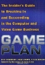 Alan Gershenfeld, Mark Loparco, Cecilia Barajas. Game Plan: The Insider's Guide to Breaking In and Succeeding in the Computer and Video Game Business