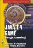 Andrew Mulholland, Glenn Murphy. Java 1.4 Game Programming (Wordware Game and Graphics Library)
