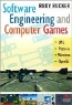 Rudy Rucker. Software Engineering and Computer Games