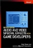 Mike Wasson, Peter Turcan. Fundamentals of Audio and Video Programming for Games