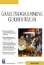Martin Brownlow. Game Programming Golden Rules (Game Development Series)