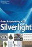 Michael Snow. Game Programming with Silverlight